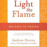Light The Flame Andrew Harvey