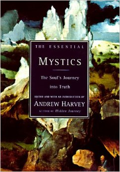 The Essential Mystics Andrew Harvey