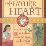 The Feather In Your Heart Andrew Harvey