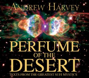 The Perfume Of The Desert - Andrew Harvey